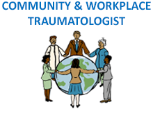 Community & Workplace Traumatologist